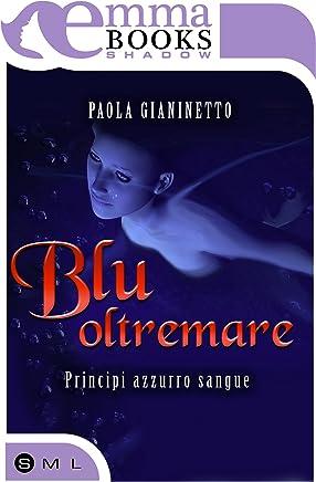 Blu oltremare (Principi azzurro sangue #3.5)