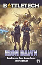 BattleTech: Iron Dawn: Book 1 of the Rogue Academy Trilogy