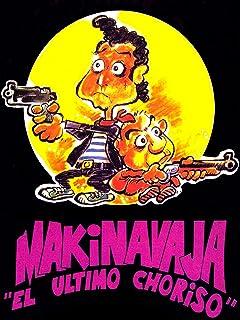 Makinavaja, el último choriso