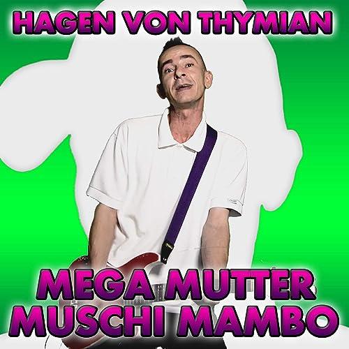 Mega Mutter Muschi Mambo von Hagen von Thymian bei Amazon