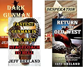 Dark Gunman, Desperation, Fastest Gunman in the West-Stagecoach to Hell, Gunfight at Burrow Creek. Four Book, Five Story Package.: A variety of action-packed, gun smoke filled Western Adventures.