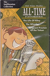 Old Time Radio All Time Favorites ~ The Life of Riley, The Whistler, Sergeant Preston of the Yukon