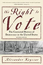 The Right to Vote: The Contested History of Democracy in the United States PDF