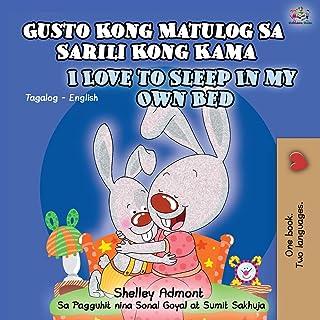 Gusto Kong Matulog Sa Sarili Kong Kama I Love to Sleep in My Own Bed: Tagalog English Bilingual Book