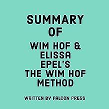 Summary of Wim Hof and Elissa Epel's The Wim Hof Method