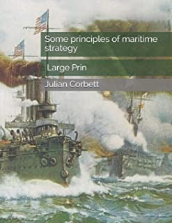 Some principles of maritime strategy: Large Print
