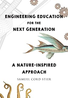 Engineering Education for the Next Generation: A Nature-Inspired Approach