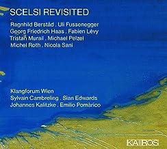 Scelsi Revisited. Cambreling, Pomarico, Kalitzke, Edwards.
