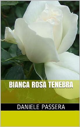 Bianca rosa tenebra