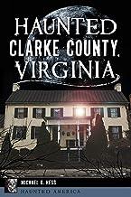 Haunted Clarke County, Virginia (Haunted America)