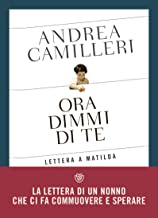 Ora dimmi di te. Lettera a Matilda (Italian Edition)