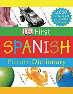 DK First Picture Dictionary: Spanish: 2,000 Words to Get You Started in Spanish