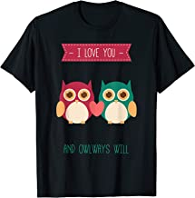 I Love You And Owlways Will T-Shirt
