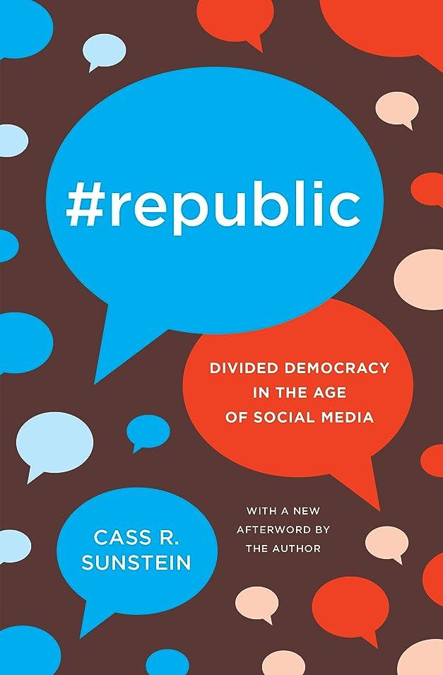 境界奨学金不良品#Republic: Divided Democracy in the Age of Social Media (English Edition)