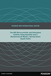 AVR Microcontroller and Embedded Systems: Pearson New International Edition: Using Assembly and C (English Edition)