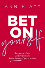 Bet on Yourself: Recognize, Own, and Implement Breakthrough Opportunities (English Edition)