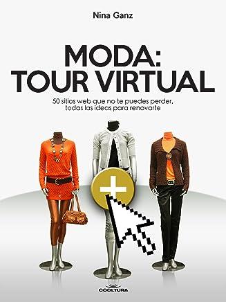 Moda: Tour Virtual: 50 sitios que no te puedes perder, todas las ideas para renovarte (Spanish Edition)
