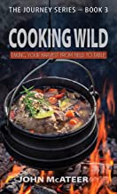 Cooking Wild: Taking Your Harvest From Field to Table (Journey)