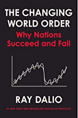 The Changing World Order: Why Nations Succeed and Fail Kindle Edition