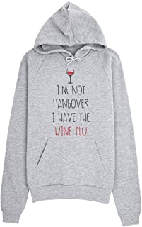 I'm Not Hangover I Have The Wine Flu Glass of Wine Design Women's Hoodie Pullover