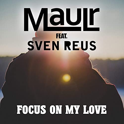 Amazon.com: Focus on My Love (feat. Sven Reus): MauLr: MP3 ...