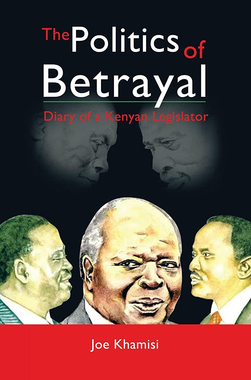 解凍する、雪解け、霜解け大騒ぎ店主The Politics of Betrayal: Diary of a Kenyan Legislator (English Edition)