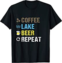 Coffee Lake Beer Repeat | Lakefront Living Art Shirt Gift T-Shirt