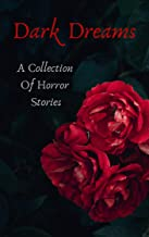 Dark Dreams: A Collection Of Horror Stories
