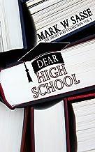 Dear High School (The Short Play Collection Vol. 3)