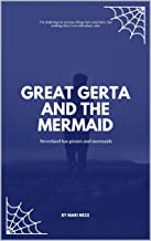 GREAT GERTA AND THE MERMAID: I'm tinkering on various things here and there, but nothing that I can talk about, alas