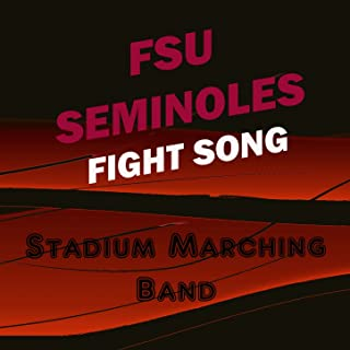 FSU Fight Song (Florida State Seminoles Fight Song)