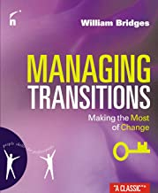 Managing Transitions : Making the Most of Challenges (People Skills for Professionals)