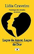 Laços de Amor, Laços de Dor: Psicologia das relações amorosas (Portuguese Edition)