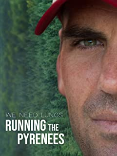 We Need Lungs - Running the Pyrenees