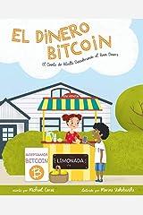 El Dinero Bitcoin: El Cuento de Bitvilla Descubriendo el Buen Dinero (Spanish Edition) Paperback