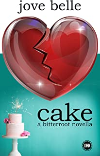 Cake: A Bitterroot Novella