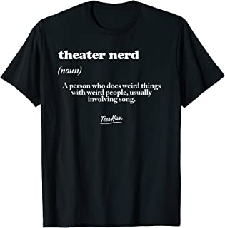Funny Theater Nerd Definition Musical Theater Geek T Shirt