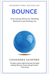 Bounce: Overcoming Adversity, Building Resilience, and Finding Joy Kindle Edition