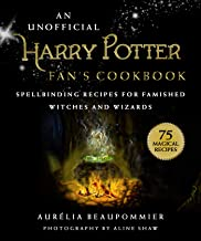 An Unofficial Harry Potter Fan`s Cookbook: Spellbinding Recipes for Famished Witches and Wizards
