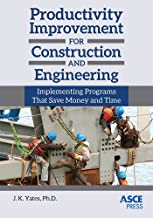Productivity Improvement for Construction and Engineering: Implementing Programs That Save Money and Time (Asce Press)