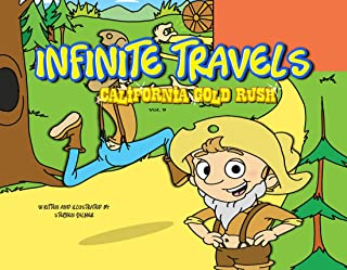 Infinite Travels: California Gold Rush: The Time Traveling Children's History Activity Books including Fun Games and Trivia inside Every Issue!