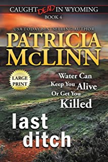 Last Ditch: Large Print (Caught Dead In Wyoming, Book 4)