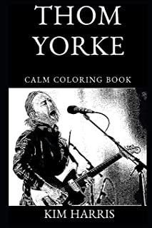 Thom Yorke Calm Coloring Book (Thom Yorke Calm Coloring Books)
