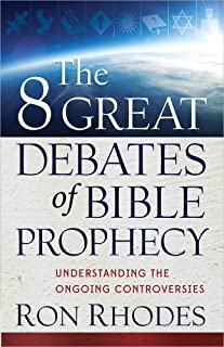 The 8 Great Debates of Bible Prophecy by Ron Rhodes (15-Aug-2014) Paperback