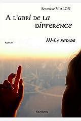 A l'abri de la différence : tome 3 - Le retour Format Kindle