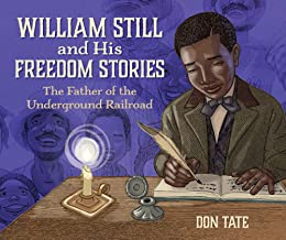 William-Still-and-His-Freedom-Stories:-The-Father-Of-The-Underground-Railroad