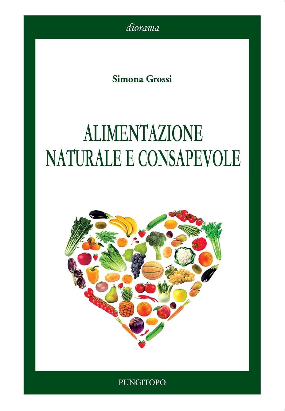 Alimentazione Naturale e Consapevole (Italian Edition)