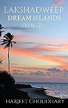LAKSHADWEEP DREAM ISLANDS (Vol-2)