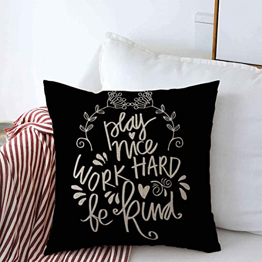 Amazon Com Throw Pillow Covers 18 X 18 Lettering Black Play Nice Work Hard Be Kind Hand Capillary Motivational Quote Abstract Brush Cushion Square Linen Case For Winter Home Decorative Home Kitchen