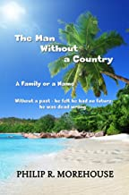 The Man Without a Country: A Family or a Name - Without a past - he felt he had no future - he was dead wrong